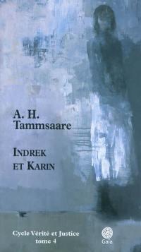 Vérité et justice. Volume 4, Indrek et Karin