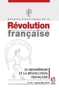Annales historiques de la Révolution française. n° 391, Le mesmérisme et la Révolution française