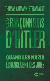 Les rançonneurs d'Hitler