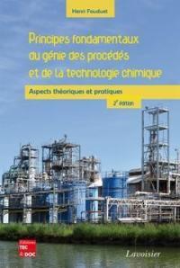 Principes fondamentaux du génie des procédés et de la technologie chimique : aspects théoriques et pratiques