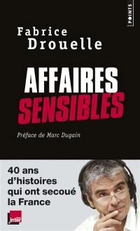 Affaires sensibles : 40 ans d'histoires qui ont secoué la France