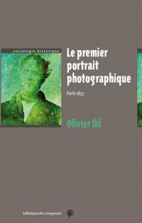 Le premier portrait photographique : Paris, 1837
