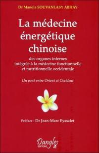 La médecine énergétique chinoise : intégrée à la médecine fonctionnelle et nutritionnelle occidentale : le pont entre l'Orient et l'Occident