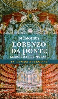 Mémoires de Lorenzo Da Ponte : librettiste de Mozart