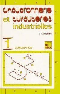 Chaudronnerie et tuyauteries industrielles. Volume 1, Conception