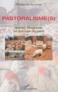 Pastoralisme(s) : Sahel, Maghreb et Europe du Sud