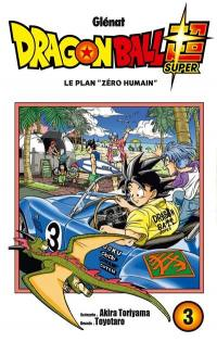 Dragon ball super. Volume 3, Le plan zéro humain