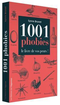 1.001 phobies : le livre de vos peurs !