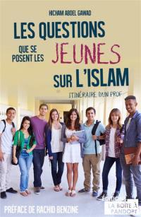 Les questions que se posent les jeunes sur l'islam : itinéraire d'un prof
