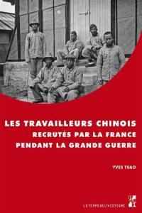 Les travailleurs chinois recrutés par la France pendant la Grande Guerre