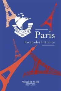 Paris : escapades littéraires
