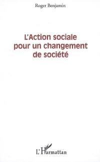 L'action sociale pour un changement de société