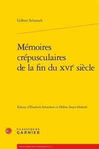 Mémoires crépusculaires de la fin du XVIe siècle