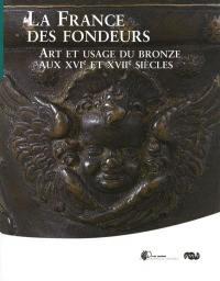 La France des fondeurs : art et usage du bronze au XVIe et XVIIe siècles