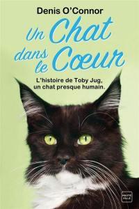 Un chat dans le coeur : une année dans la vie d'un chat rescapé