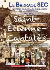 Le barrage SEC. Volume 1, De la construction à l'inauguration par le général de Gaulle et le sultan du Maroc
