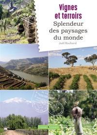 Vignes et terroirs : splendeur des paysages du monde