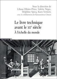 Le livre technique avant le XXe siècle : à l'échelle du monde