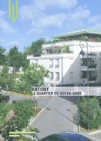 Antony : le quartier du Noyer-Doré