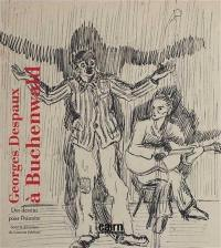 Georges Despaux à Buchenwald : des dessins pour l'histoire