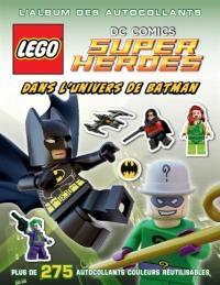 Lego DC comics, super heroes : dans l'univers de Batman : l'album des autocollants