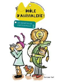Les saynètes de Lisette & Paulo. Volume 2, Drôle d'animalerie !