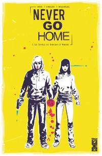 Never go home. Volume 1, La cavale de Duncan et Maddie