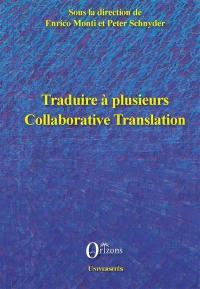 Traduire à plusieurs = Collaborative translation