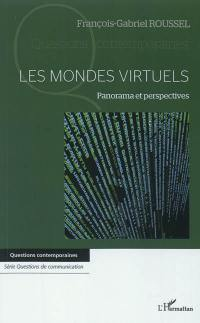 Les mondes virtuels : panorama et perspectives