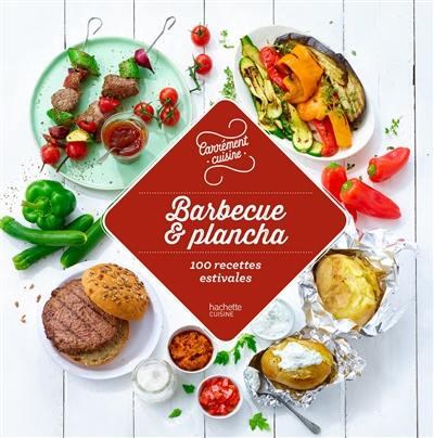 Barbecue et plancha : 100 recettes estivales