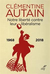 Notre liberté contre leur libéralisme