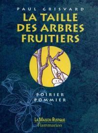 La taille des arbres fruitiers : poirier, pommier