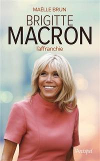 Brigitte Macron : l'affranchie