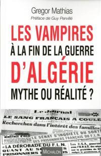 Les vampires à la fin de la guerre d'Algérie, mythe ou réalité ?