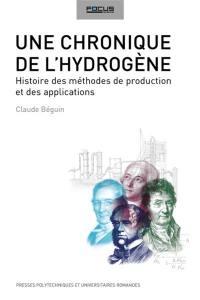Une chronique de l'hydrogène : histoire des méthodes de production et des applications