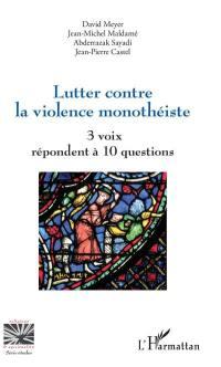 Lutter contre la violence monothéiste