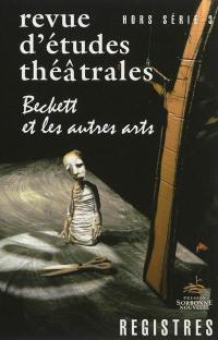 Registres : revue d'études théâtrales : hors série. n° 3, Beckett et les autres arts