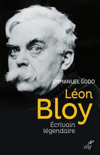 Léon Bloy : écrivain légendaire