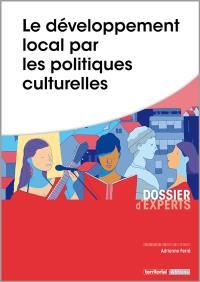 Le développement local par les politiques culturelles