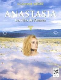 Anastasia. Volume 9, Les rites de l'amour