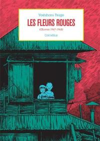 Oeuvres, Les fleurs rouges (oeuvres 1967-1968)