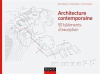 Architecture contemporaine : 50 bâtiments d'exception