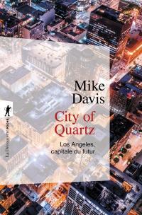 City of quartz : Los Angeles, capitale du futur