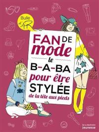 Fan de mode : le b.a.-ba pour être stylée de la tête aux pieds