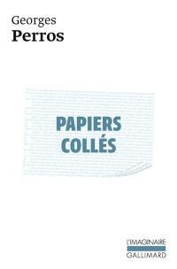 Papiers collés. Volume 1, Papiers collés