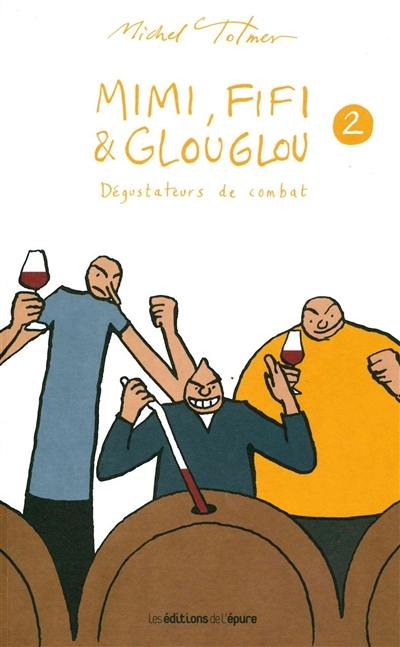 Mimi, Fifi & Glouglou, Dégustateurs de combat, Vol. 2