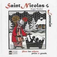 Saint Nicolas le Lorrain : pour les enfants, petits et grands