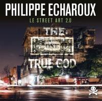Philippe Echaroux : le street art 2.0
