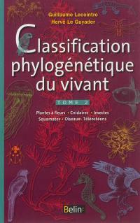 Classification phylogénétique du vivant. Volume 2, Plantes à fleurs, cnidaires, insectes, squamates, oiseaux, téléostéens