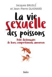 La vie sexuelle des poissons : petit dictionnaire de leurs comportements amoureux